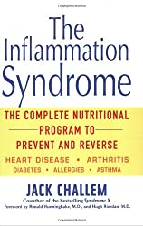 The Inflammation Syndrome: The Complete Nutritional Program to Prevent and Reverse Heart Disease, Arthritis, Diabetes, Allergies and Asthma