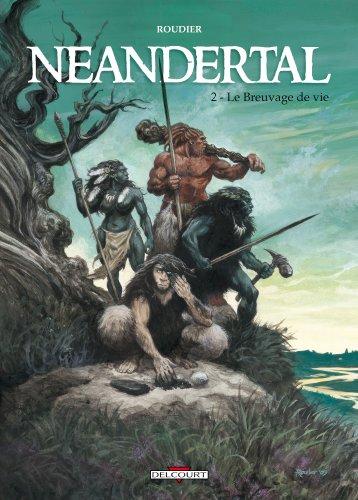 Néandertal, Tome 2 : Le Breuvage de vie