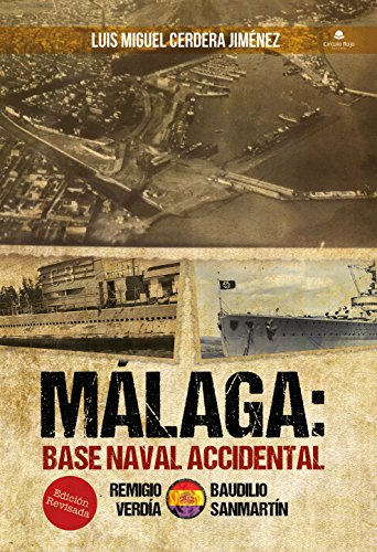 Málaga Base Naval Accidental. de [Cerdera Jiménez, Luis Miguel ]