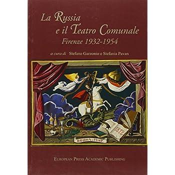 La Russia E Il Teatro Comunale. Firenze 1932-1954