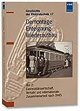 Demontage, Enteignung, Wiederaufbau: Teil 2: Elektrizitätswirtschaft, Verkehr und internationale Zusammenarbeit nach 1945 (Geschichte der Elektrotechnik)