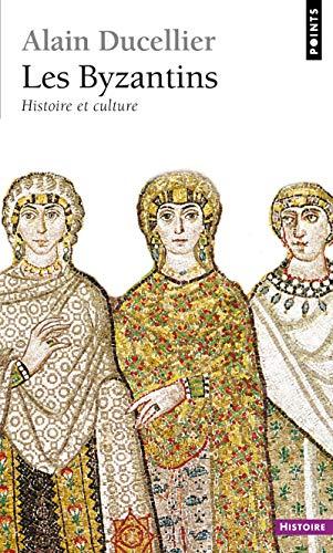 Les Byzantins par Alain Ducellier