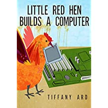 Little Red Hen Builds a Computer (Nerdy Baby Children's Favorites Book 1) (English Edition)