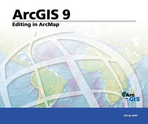 Editing in ArcMap: ArcGIS 9