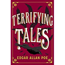 The Terrifying Tales by Edgar Allan Poe: Tell Tale Heart; The Cask of the Amontillado; The Masque of the Red Death; The Fall of the House of Usher; The ... The Pit and the Pendulum (English Edition)