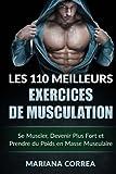 LES 110 MEILLEURS EXERCICES De MUSCULATION: Se Muscler, Devenir Plus Fort et Prendre du Poids en Masse Musculaire