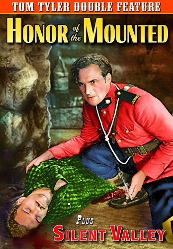 Tom Tyler Double Feature: Honor Of The Mounted (1932) / Silent Valley (1935)