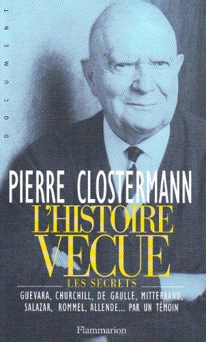 L'histoire vécue. un demi-siècle de secrets d'Etat par Pierre Clostermann