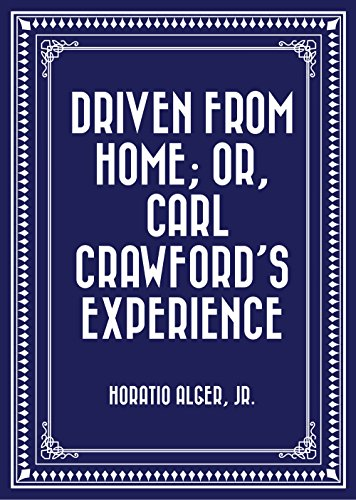 driven-from-home-or-carl-crawfords-experience-english-edition