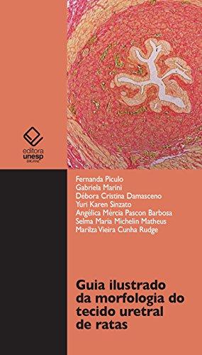 Guia ilustrado da morfologia do tecido uretral de ratas (Portuguese Edition) por Fernanda Piculo