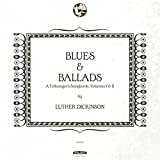 Blues & Ballads (A Folksinger's Songbook) Volumes I & II [Explicit]