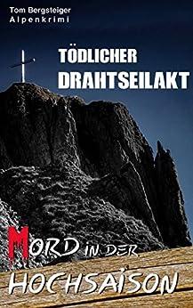 Mord in der Hochsaison - Tödlicher Drahtseilakt: Alpenkrimi