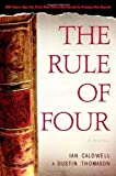 The Rule of Four by Ian Caldwell (2004-05-11) - Ian Caldwell;Dustin Thomason