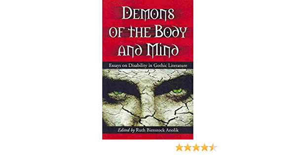 Demons Of The Body And Mind Essays On Disability In Gothic Literature By Ruth Bienstock Anolik Published July 2010 Ruth Bienstock Anolik Bücher