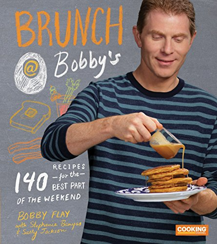 Brunch at Bobby's: 140 Recipes for the Best Part of the Weekend - Sallys Baking