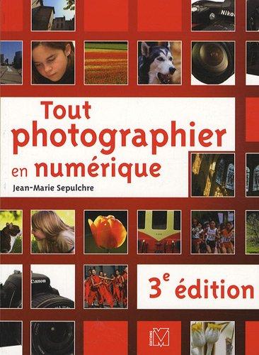Tout photographier en numérique