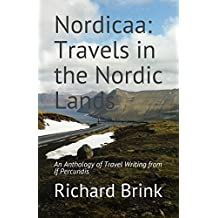 Nordicaa: Travels in the Nordic Lands: An Anthology of Travel Writing from If Percundis