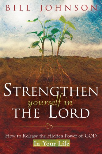 strengthen-yourself-in-the-lord-how-to-release-the-hidden-power-of-god-in-your-life