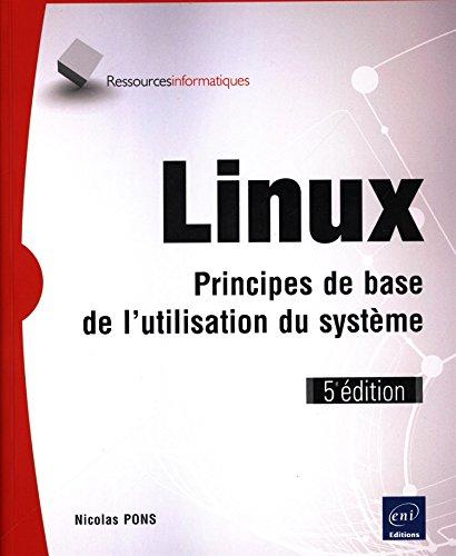 Linux - Principes de base de l'utilisation du système (5e édition) par Nicolas PONS