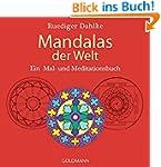 Mandalas der Welt: Ein Mal- und Medit...