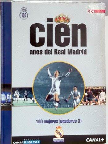 Portada del libro Cien Años del Real Madrid. 1. 100 Mejores Jugadores I