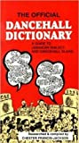 The Official Dancehall Dictionary: A Guide to Jamaican Dialect and Dancehall Slang