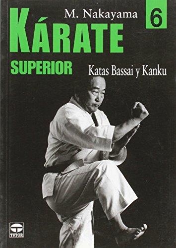 Kárate superior 6 : katas Bassai y Kanku por Masatoshi Nakayama