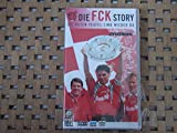 Die FCK Story - Der 1. FC Kaiserslautern - Ein Stück Lebensqualität im Südwesten