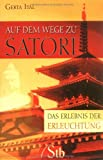 Auf dem Wege zu Satori - Das Erlebnis der Erleuchtung