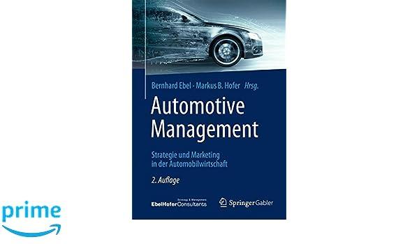 Automotive Management: Amazon.co.uk: Bernhard Ebel, Markus B. Hofer ...
