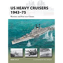 US Heavy Cruisers 1943–75: Wartime and Post-war Classes (New Vanguard)