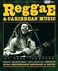 Reggae and Caribbean Music: Third Ear: The Essential Listening Companion by Thompson, Dave (2002) Paperback