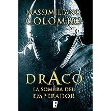 Draco. La sombra del emperador (Spanish Edition)