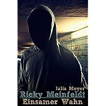 Ricky Meinfeldt - Einsamer Wahn: Hardcore Psychothriller