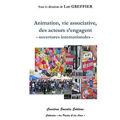 Animation, vie associative, des acteurs s'engagent: Ouvertures internationales (des Paroles & des Actes)