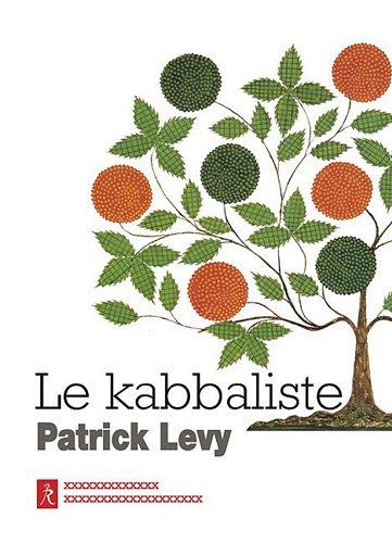 Le kabbaliste : Pratique mystique de la bible par Patrick Levy