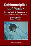 Schimmelpilze auf Papier. Ein Handbuch für Restauratoren: Biologische Grundlagen, Erkennung, Behandlung und Prävention