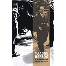 Yaacov Herzog: A Biography by Michael Bar-Zohar (2005-04-11)