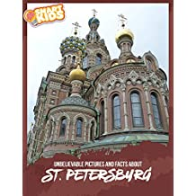 Unbelievable Pictures and Facts About St. Petersburg (English Edition)