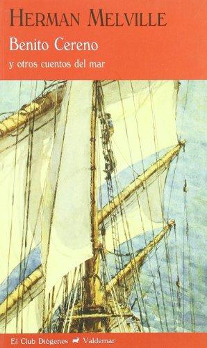 Benito Cereno: Y otros cuentos del mar (El Club Diógenes) por Herman Melville