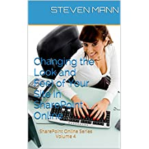 Changing the Look and Feel of Your Site in SharePoint Online (SharePoint Online Solutions Series Book 4) (English Edition)