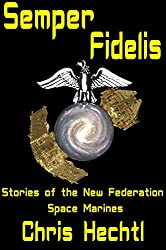 Semper Fidelis (Marines of the New Federation Book 1) (English Edition)
