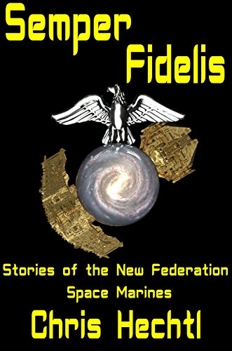Semper Fidelis (Marines of the New Federation Book 1) (English Edition) -