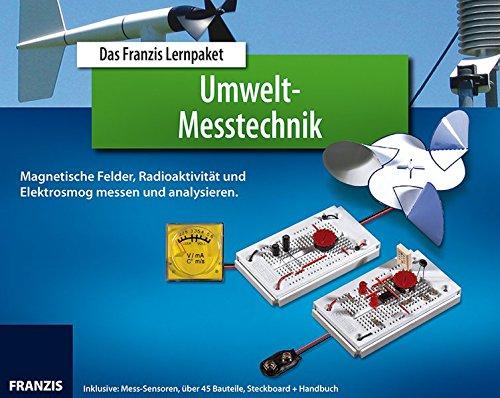 Das Franzis Lernpaket Umwelt-Messtechnik: Starten Sie durch in die Welt der Umwelt-Messtechnik (Elektronik Lernpakete)