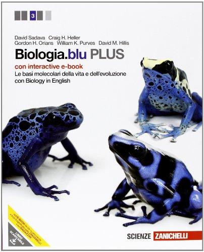 Biologia.blu. Plus. Le basi molecolari della vita e dell'evoluzione. Con interactive e-book. Con espansione online. Per le Scuole superiori