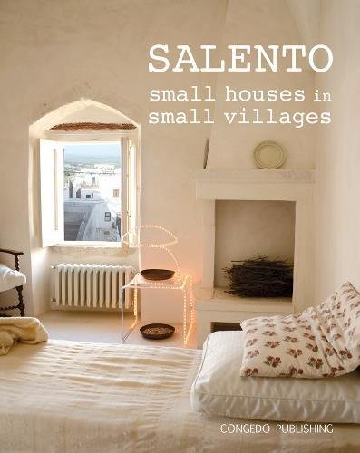 Salento. Small houses in small villages. Ediz. italiana e inglese