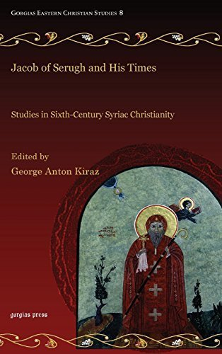 Jacob of Serugh and His Times: Studies in Sixth-Century Syriac Christianity (Gorgias Eastern Christian Studies) by George Anton Kiraz (2010) Hardcover