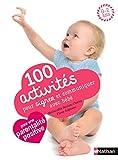 100 activités pour signer et communiquer avec bébé : jeux, comptines, baby sign