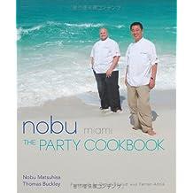 Nobu Miami: The Party Cookbook