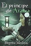 EL PRÍNCIPE DE ARABIA: Romance juvenil de fantasía (Saga Genios de la lámpara)